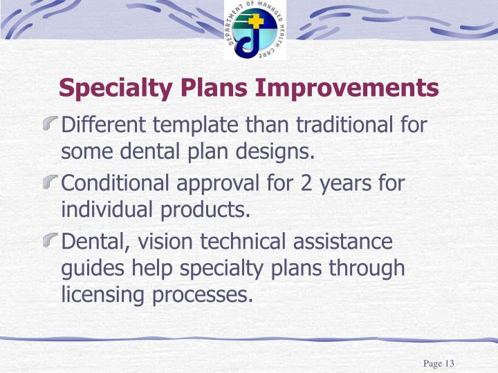 Specialty Plans Improvements