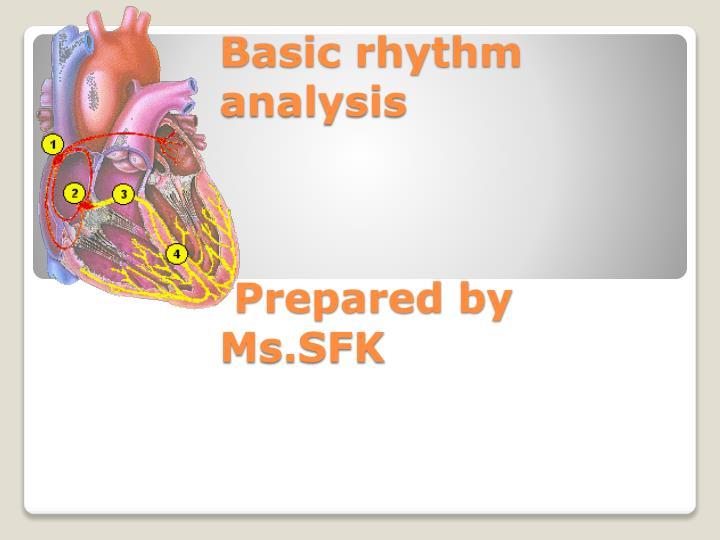 basic rhythm analysis prepared by ms sfk n.