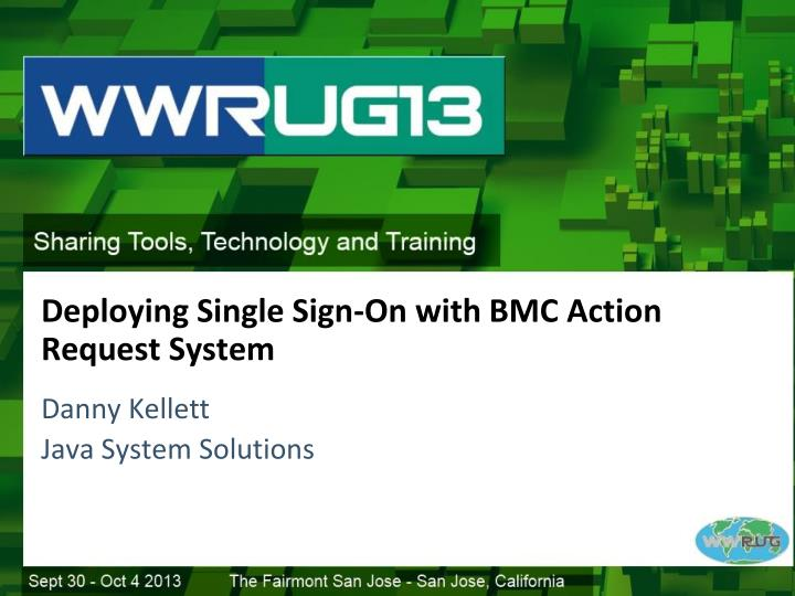 PPT - Deploying Single Sign-On with BMC Action Request