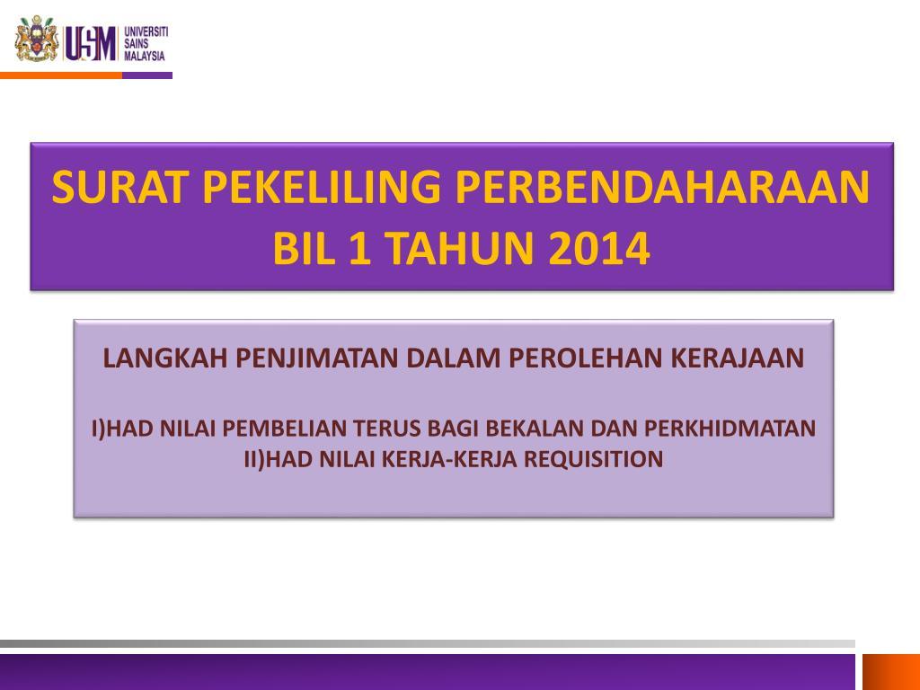 Ppt Surat Pekeliling Perbendaharaan Bil 1 Tahun 2014 Powerpoint Presentation Id 3422877