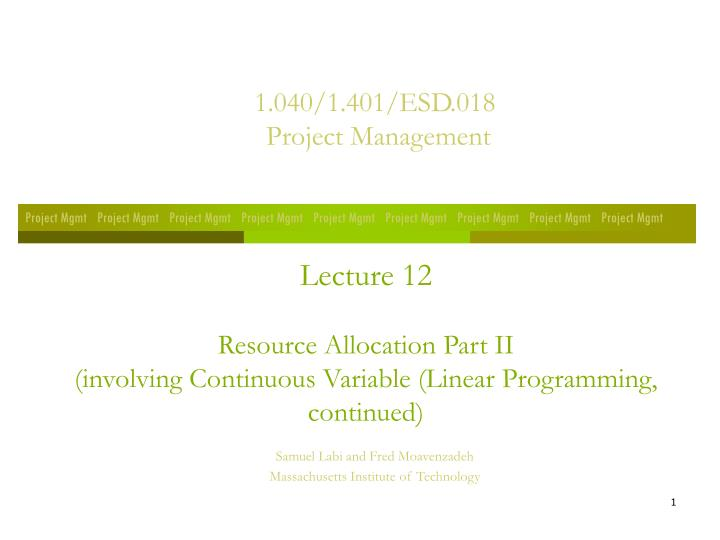 lecture 12 resource allocation part ii involving continuous variable linear programming continued n.