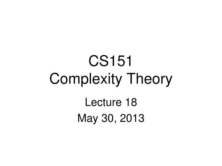 Cs151 complexity theory