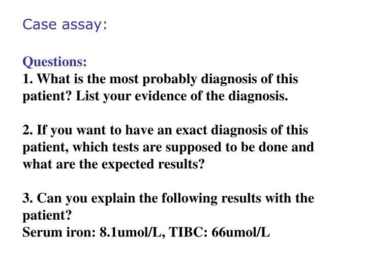 Case assay: