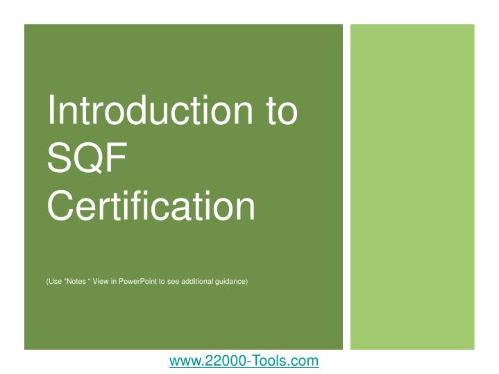 Introduction to sqf certification use notes view in powerpoint to see additional guidance
