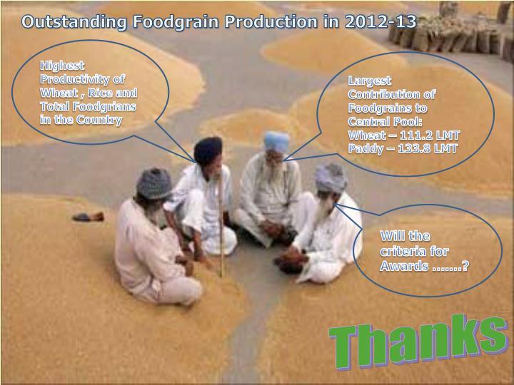 Outstanding Foodgrain Production in 2012-13