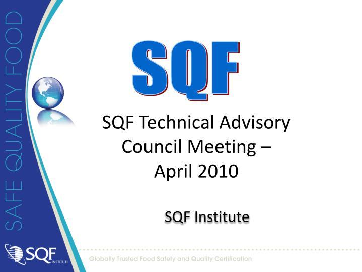 sqf technical advisory council meeting april 2010 n.