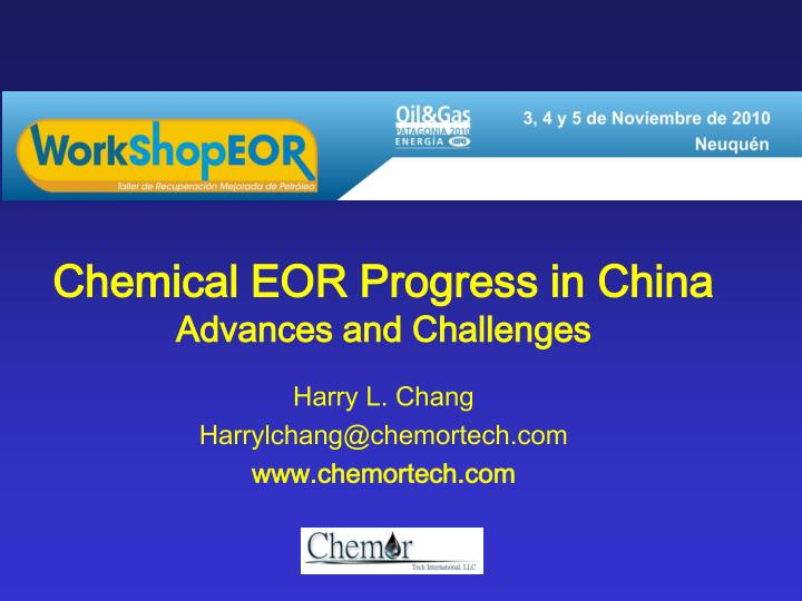 chemical eor progress in china advances and challenges n.