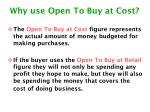 why use open to buy at cost