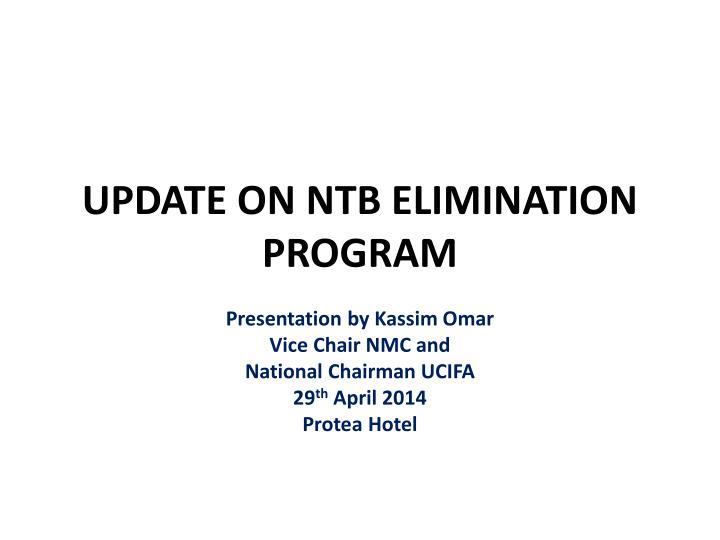 Update on ntb elimination program