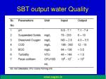 sbt output water quality