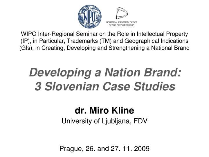 Dr miro kline university of ljubljana fdv prague 26 and 27 11 2009
