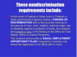 these nondiscrimination requirements include