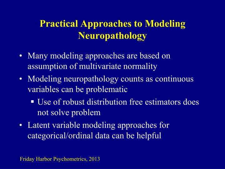 Practical Approaches to Modeling Neuropathology