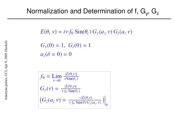 Normalization and Determination of f, G