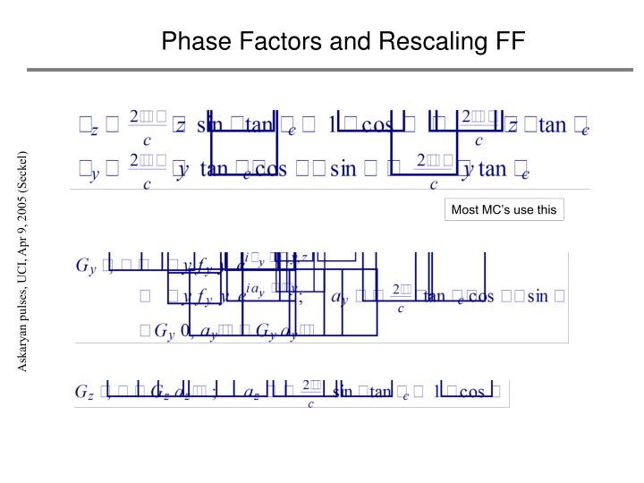 Phase Factors and Rescaling FF