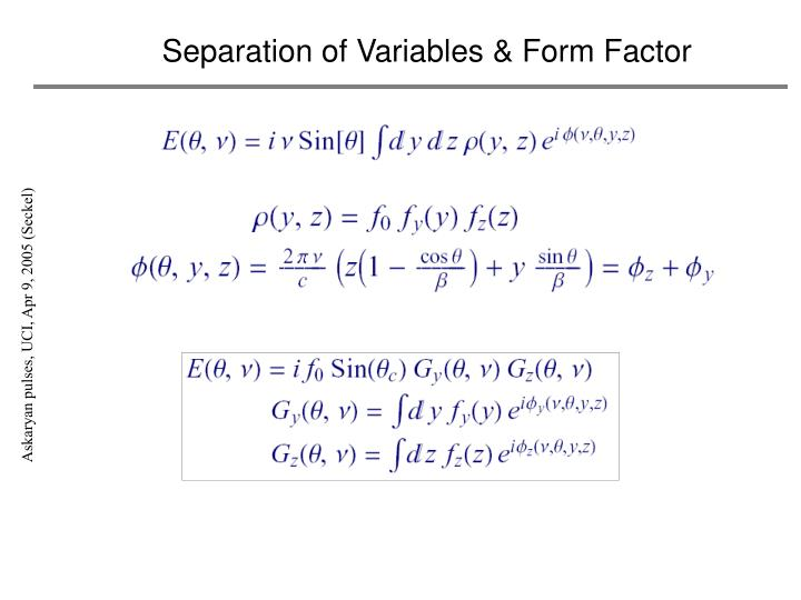 Separation of Variables & Form Factor