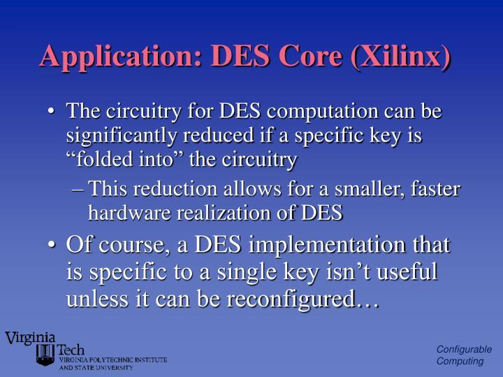 Application: DES Core (Xilinx)