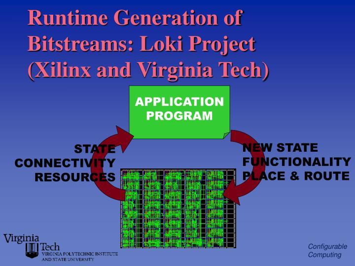 Runtime Generation of Bitstreams: Loki Project