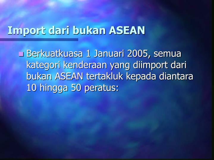 Import dari bukan ASEAN