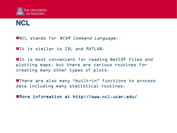 PPT - NCL NCL stands for NCAR Command Language   It is