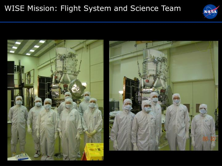 WISE Mission: Flight System and Science Team