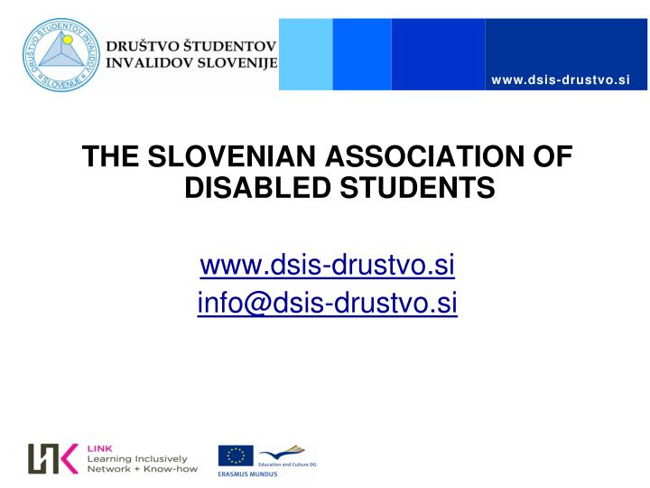 THE SLOVENIAN ASSOCIATION OF DISABLED STUDENTS