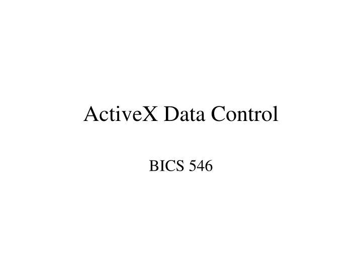 PPT - ActiveX Data Control PowerPoint Presentation - ID:3424040