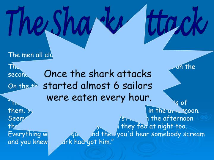 Once the shark attacks