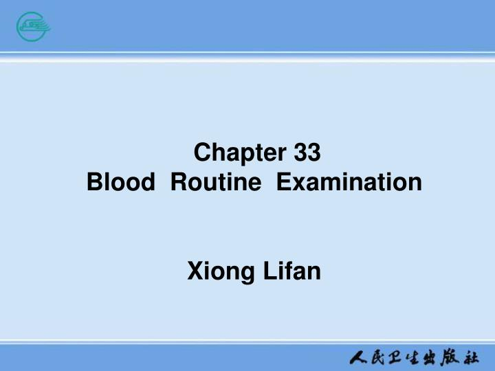 chapter 33 blood routine examination xiong lifan n.