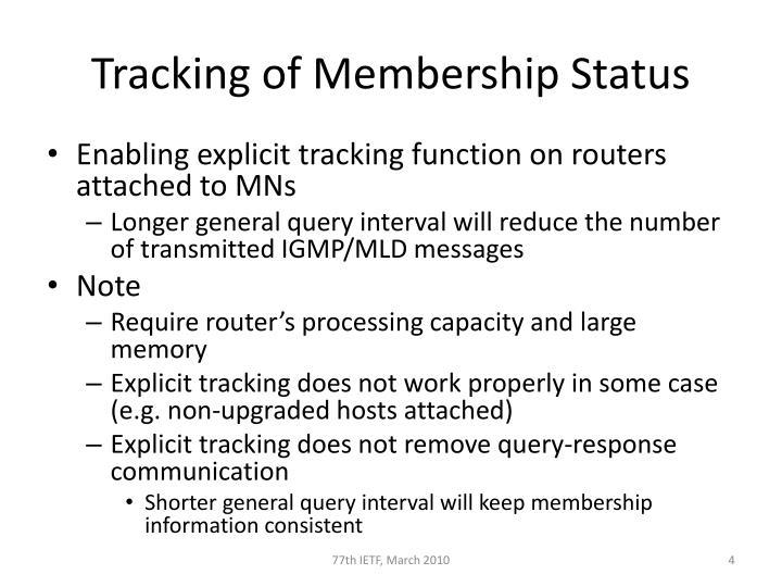 Tracking of Membership Status