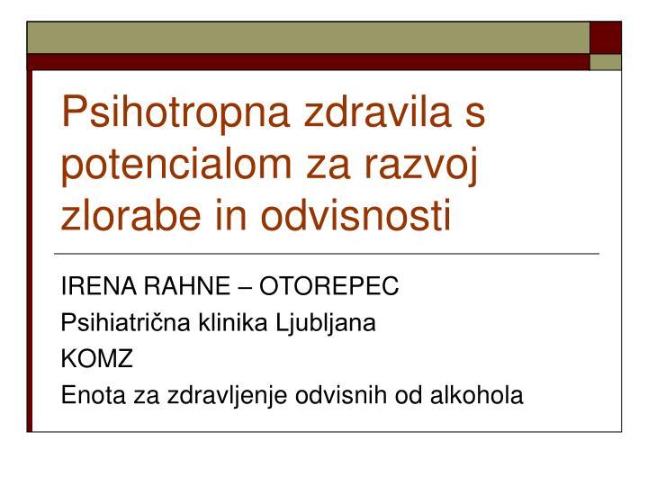 psihotropna zdravila s potencialom za razvoj zlorabe in odvisnosti n.