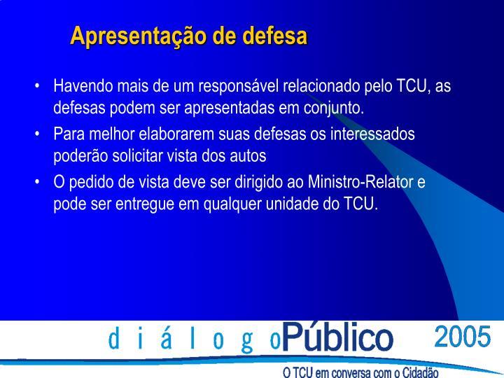 Havendo mais de um responsável relacionado pelo TCU, as defesas podem ser apresentadas em conjunto.