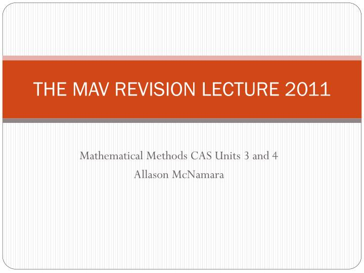 PPT - THE MAV REVISION LECTURE 2011 PowerPoint Presentation