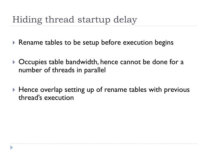 Hiding thread startup delay