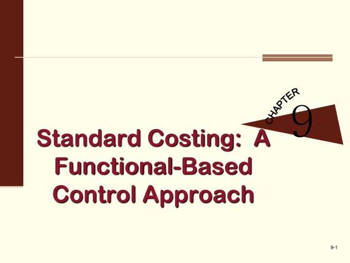 an ideal approach to standard costing The standard cost sheet provides the standard costs and standard quantities of materials, labor, and overhead that should be applied to a single product or service, including: 1 a standard cost per unit is the per-unit cost that should be achieved given materials, labor, and overhead standards.