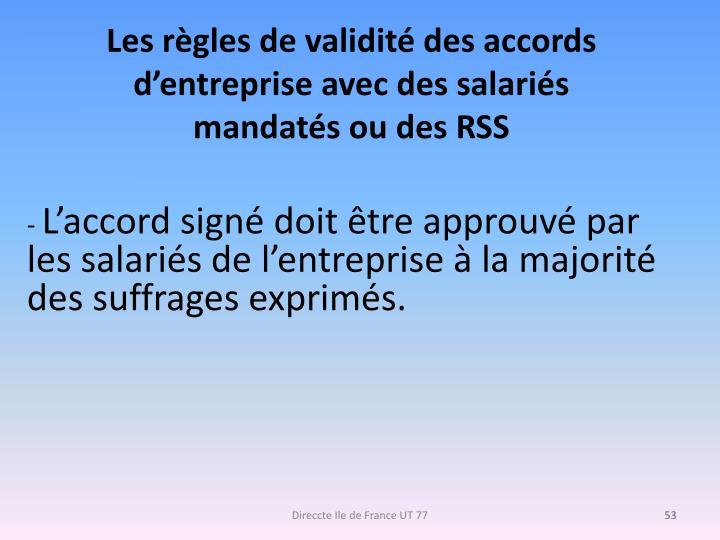 Les règles de validité des accords d'entreprise avec des salariés mandatés ou des RSS