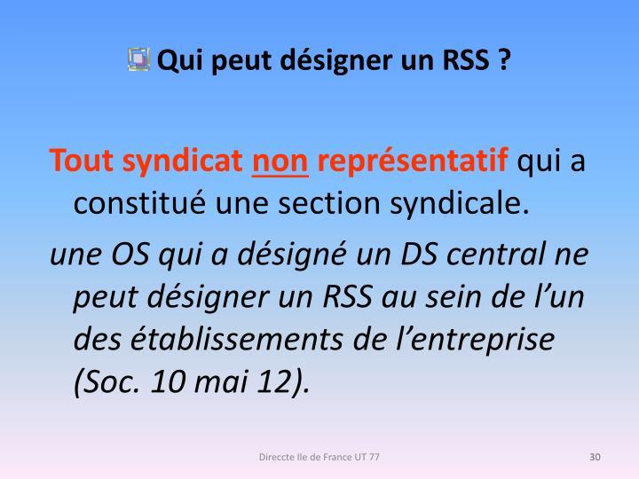 Qui peut désigner un RSS ?