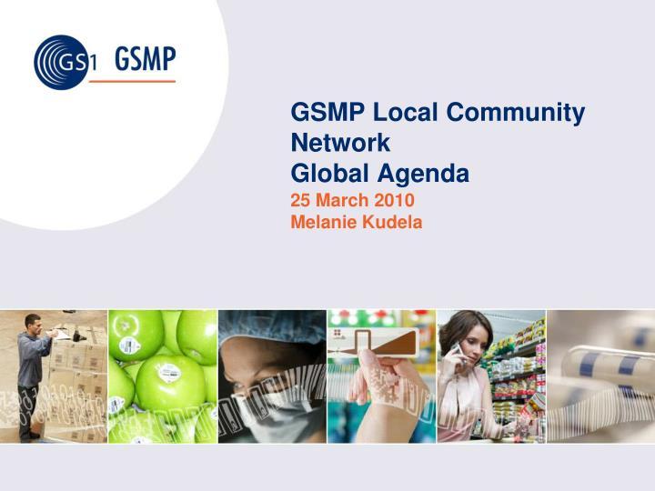 Gsmp local community network global agenda