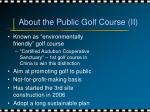 about the public golf course ii