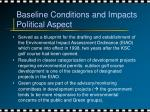 baseline conditions and impacts political aspect