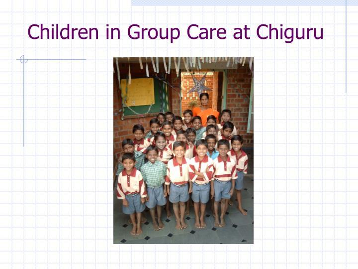 Children in Group Care at Chiguru