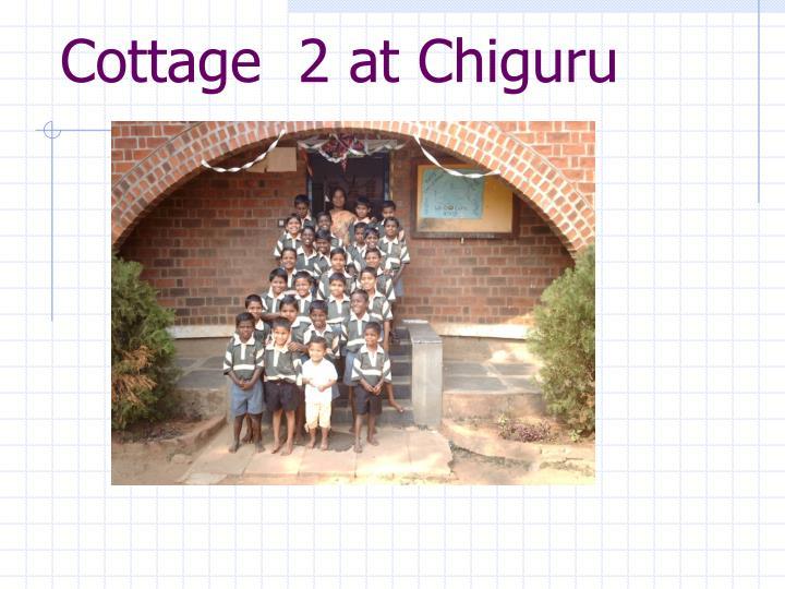 Cottage  2 at Chiguru