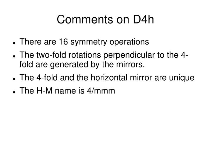 Comments on D4h