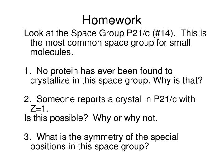 Look at the Space Group P21/c (#14).  This is the most common space group for small molecules.