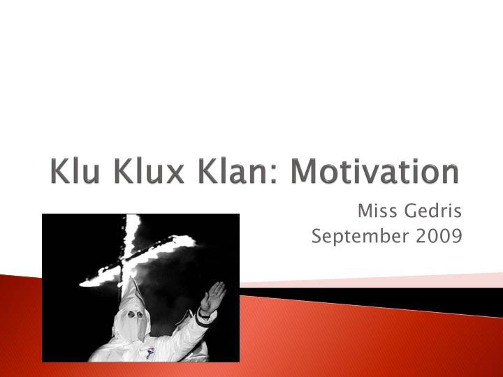 klu klux klan motivation n.