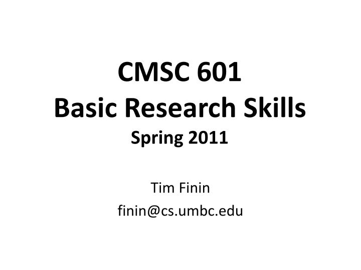 Cmsc 601 basic research skills spring 2011