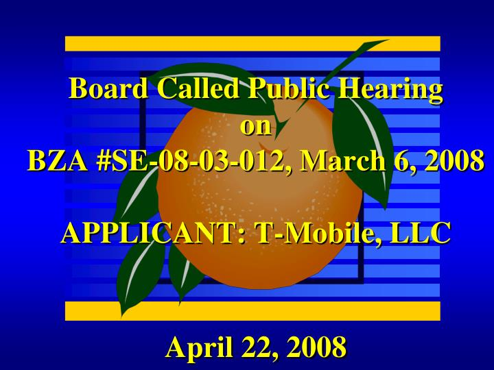 Board called public hearing on bza se 08 03 012 march 6 2008 applicant t mobile llc