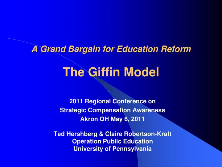 a grand bargain for education reform the giffin model n.