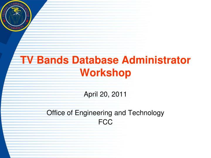 tv bands database administrator workshop n.