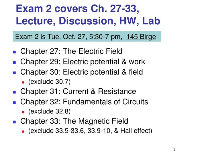 exam 2 covers ch 27 33 lecture discussion hw lab n.